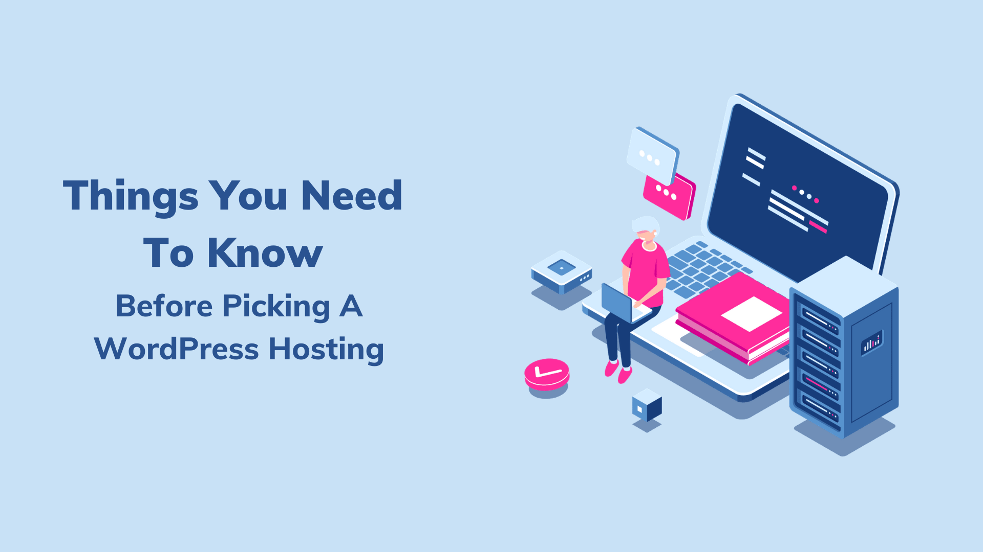 Things You Need To Know Before Picking A WordPress Hosting Plan