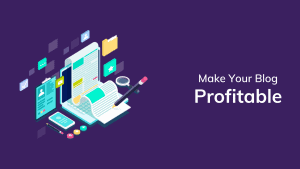 Do this and Google will make your blog profitable