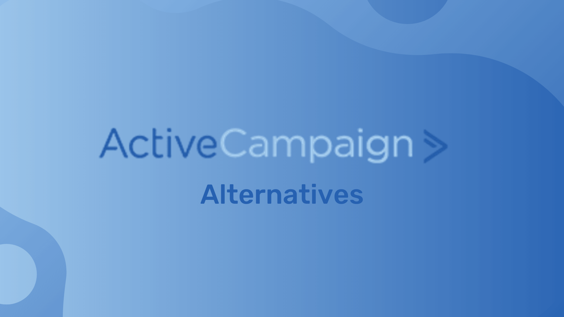 5 Best Alternative Of ActiveCampaign 2020